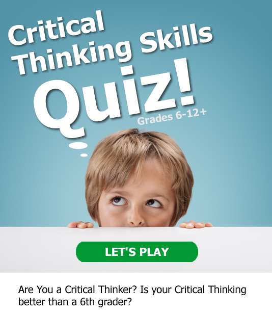 Are You a Critical Thinker? Take The Official Critical Thinking Skills Quiz!